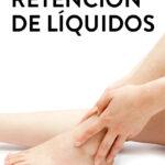 ¿Cómo tratar la retención de líquidos?